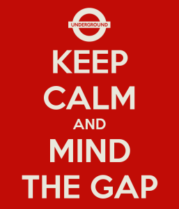keep-calm-and-mind-the-gap-28